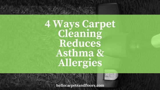 4 Ways Carpet Cleaning Reduces Asthma & Allergy Symptoms